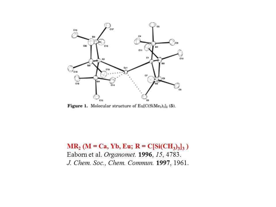 MR2 (M = Ca, Yb, Eu; R = C[Si(CH3)3]3 )